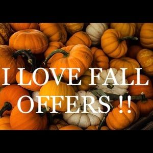 🍁🍁FALL OFFERS WELCOMED🍁🍁